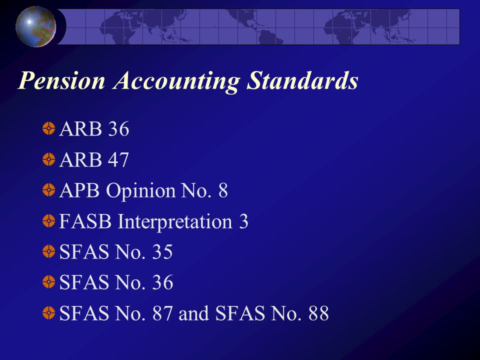 Pension Accounting Standards ARB 36 ARB 47 APB Opinion No.