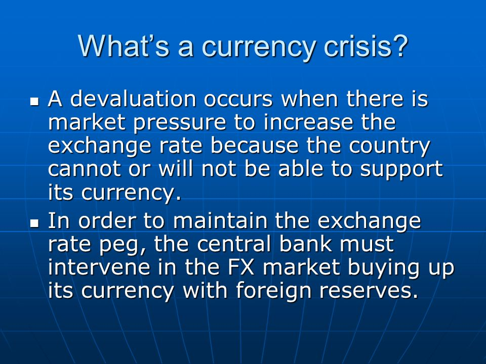 What's a currency crisis.
