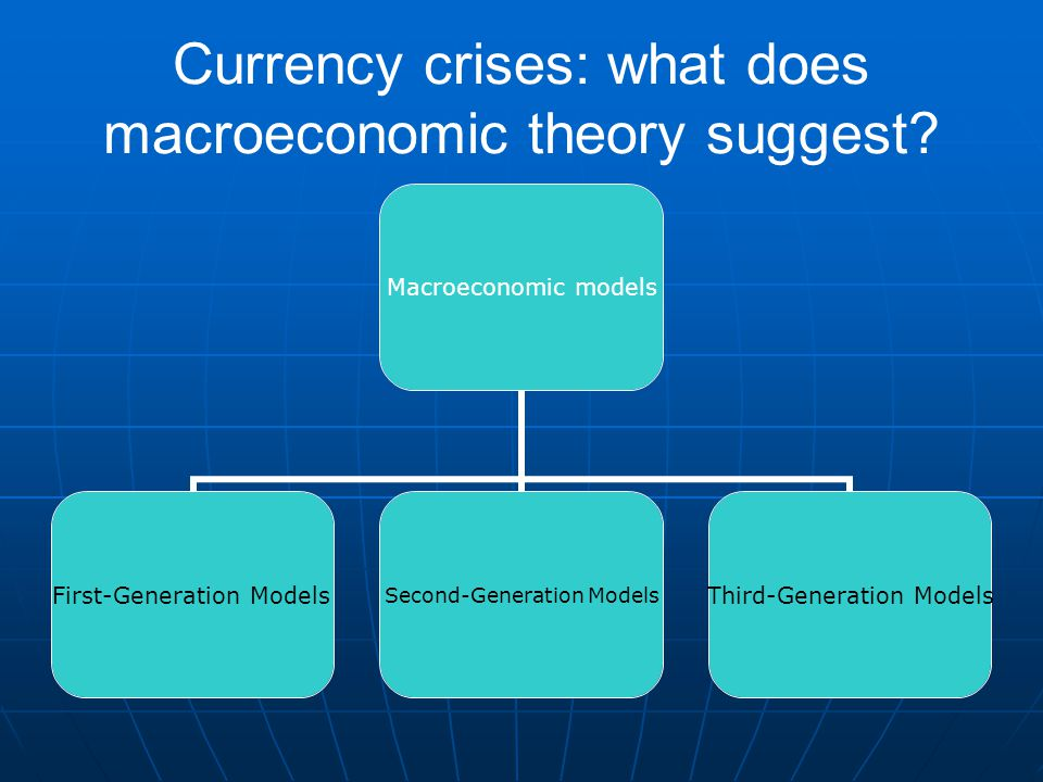 Currency crises: what does macroeconomic theory suggest.