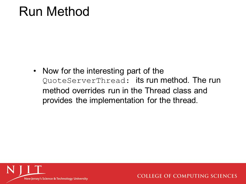 Run Method Now for the interesting part of the QuoteServerThread: its run method.