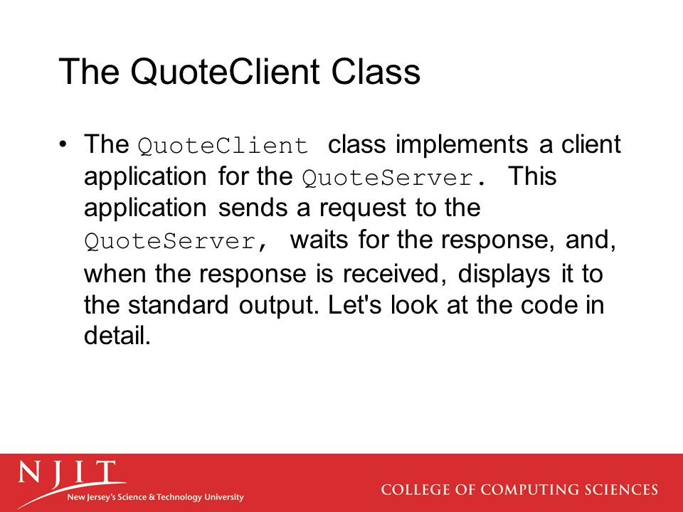 The QuoteClient Class The QuoteClient class implements a client application for the QuoteServer.