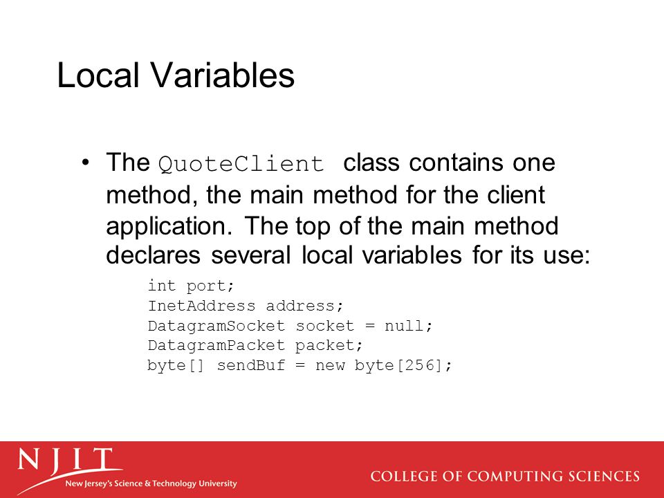 Local Variables The QuoteClient class contains one method, the main method for the client application.