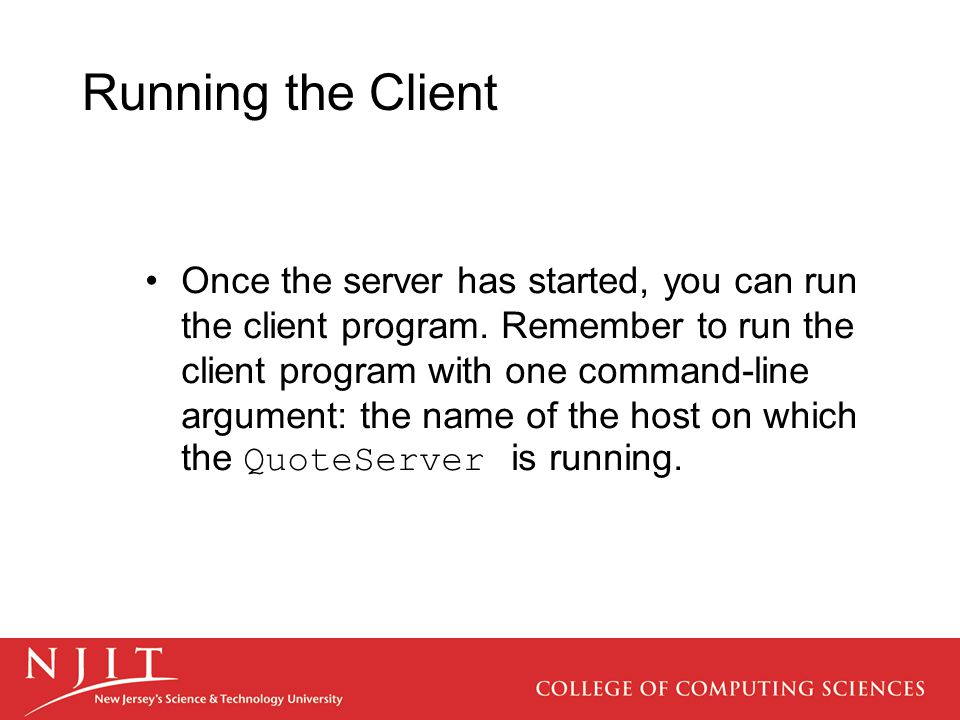 Running the Client Once the server has started, you can run the client program.