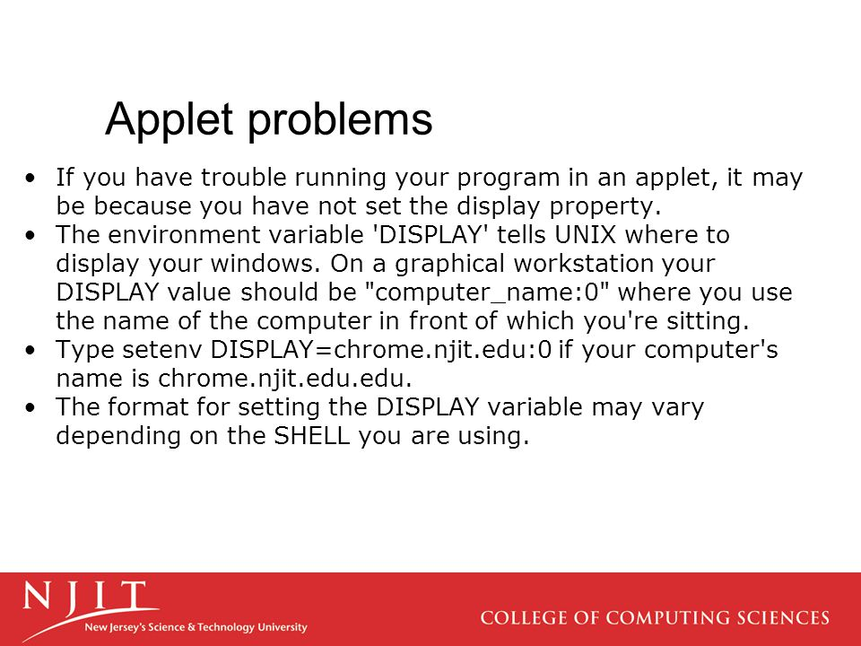 Applet problems If you have trouble running your program in an applet, it may be because you have not set the display property.