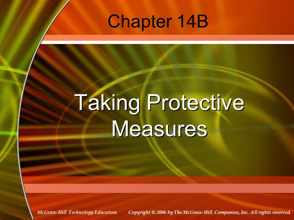 McGraw-Hill Technology Education Chapter 14B Taking Protective Measures