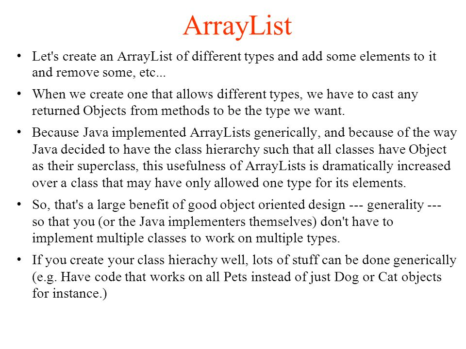 ArrayList Let s create an ArrayList of different types and add some elements to it and remove some, etc...