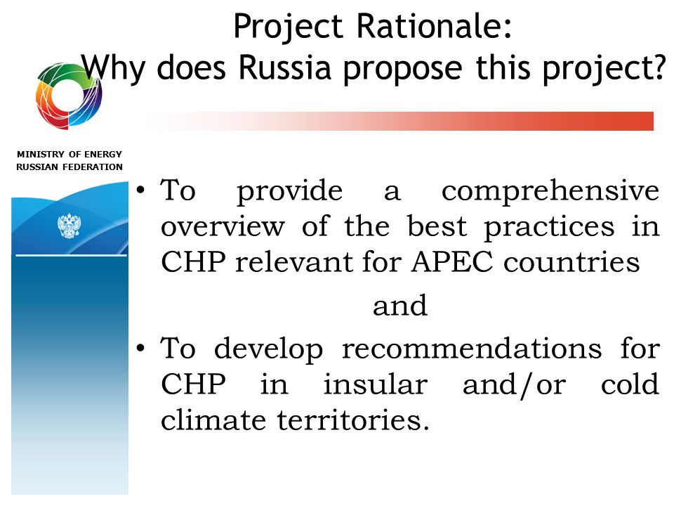 MINISTRY OF ENERGY RUSSIAN FEDERATION Project Rationale: Why does Russia propose this project.