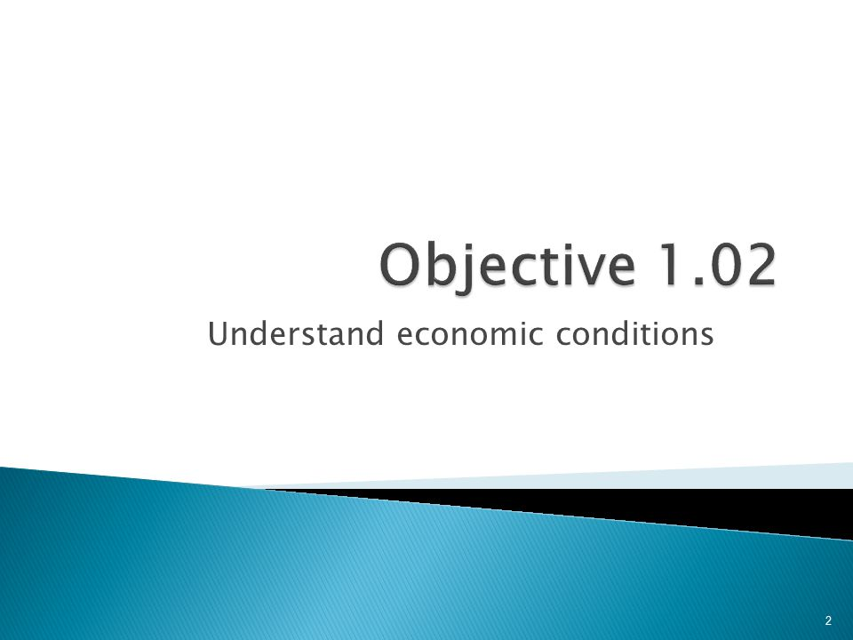 Understand economic conditions 2