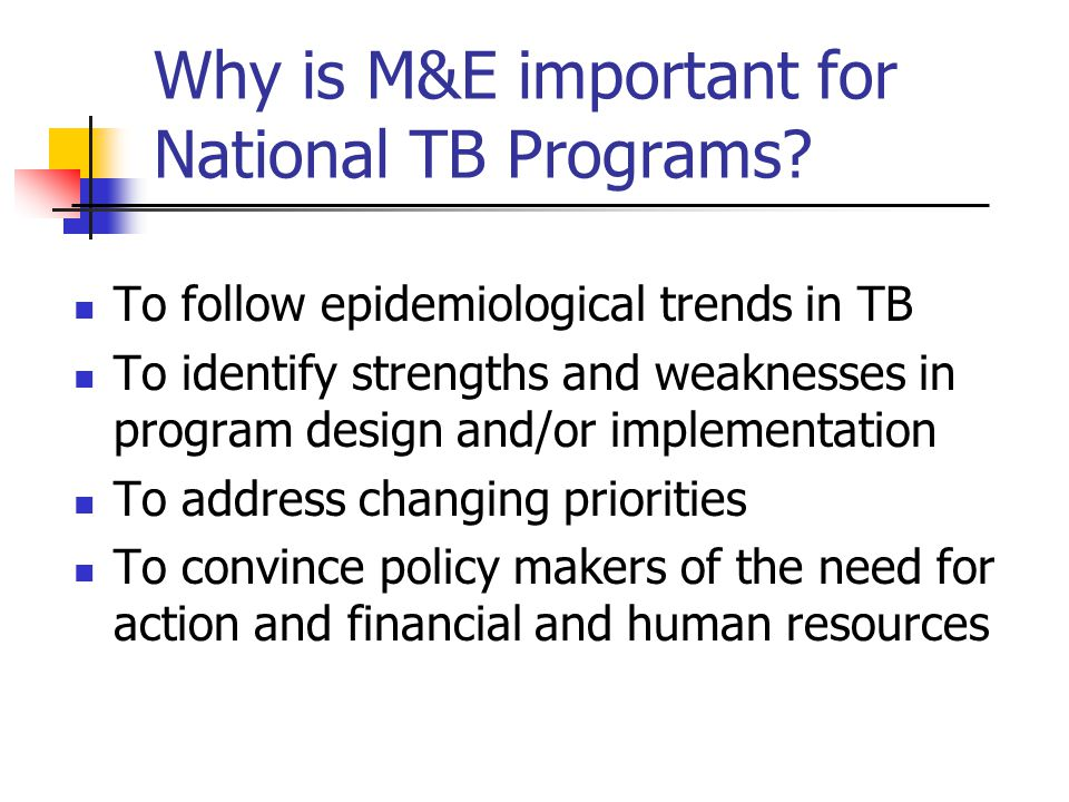 Why is M&E important for National TB Programs.