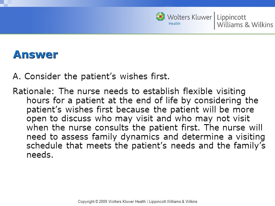 Copyright © 2009 Wolters Kluwer Health | Lippincott Williams & Wilkins Answer A.