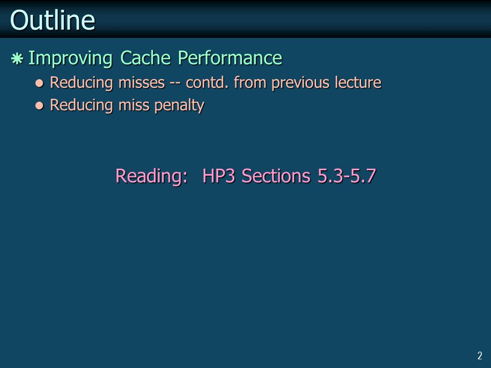 2Outline  Improving Cache Performance Reducing misses -- contd.