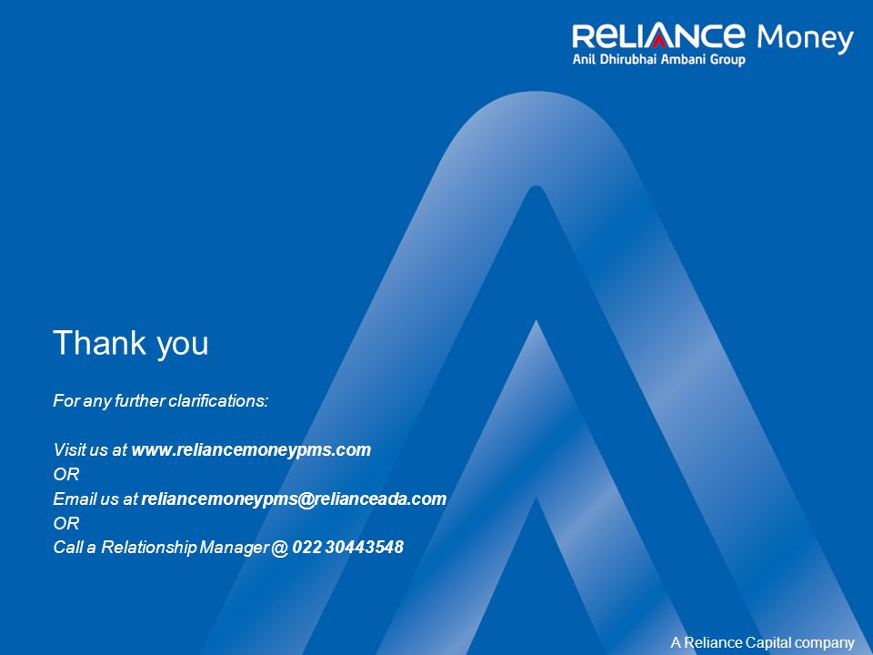A Reliance Capital company Thank you For any further clarifications: Visit us at   OR  us at OR Call a Relationship