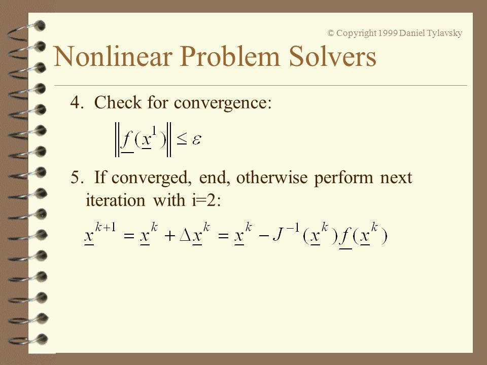 Nonlinear Problem Solvers © Copyright 1999 Daniel Tylavsky 4.