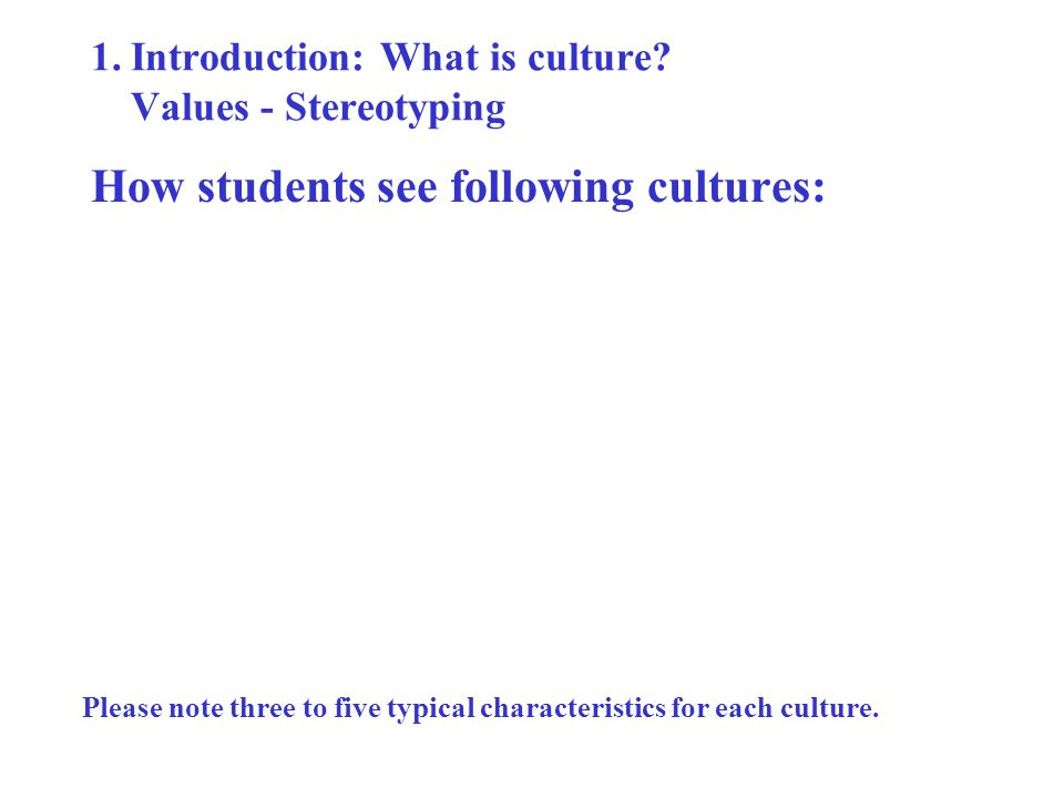 1.Introduction: What is culture.