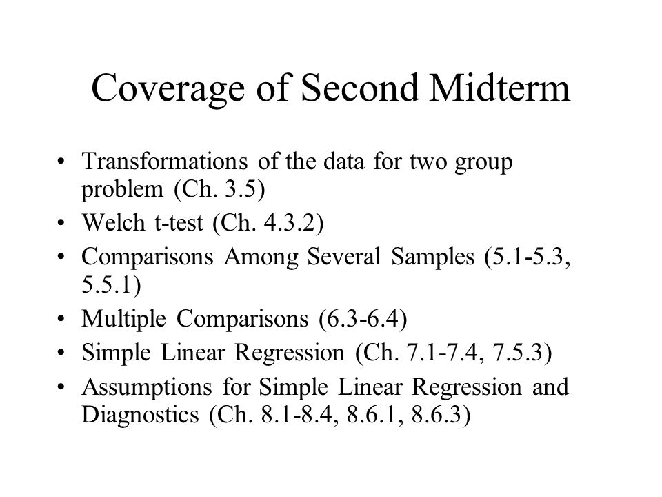 Coverage of Second Midterm Transformations of the data for two group problem (Ch.
