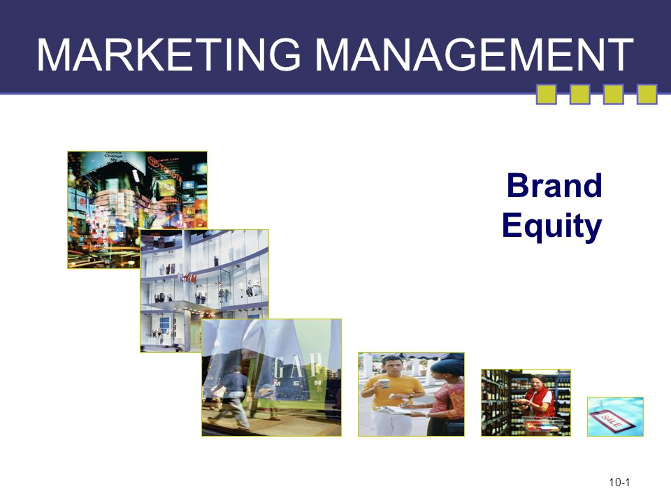 10-1 MARKETING MANAGEMENT Brand Equity