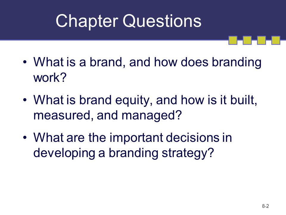 Chapter Questions What is a brand, and how does branding work.