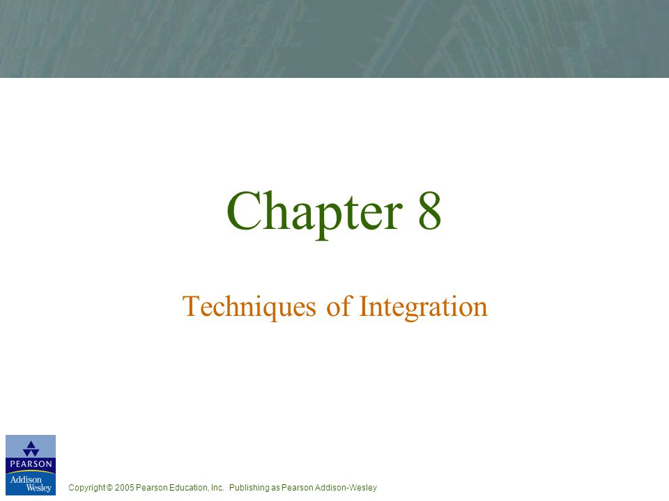 Chapter 8 Techniques of Integration