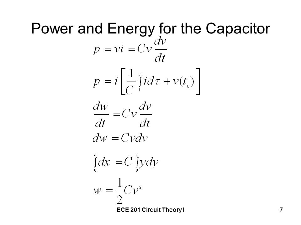 ECE 201 Circuit Theory I7 Power and Energy for the Capacitor