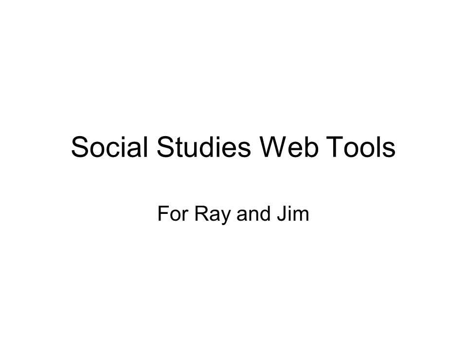 Social Studies Web Tools For Ray And Jim Project Examples