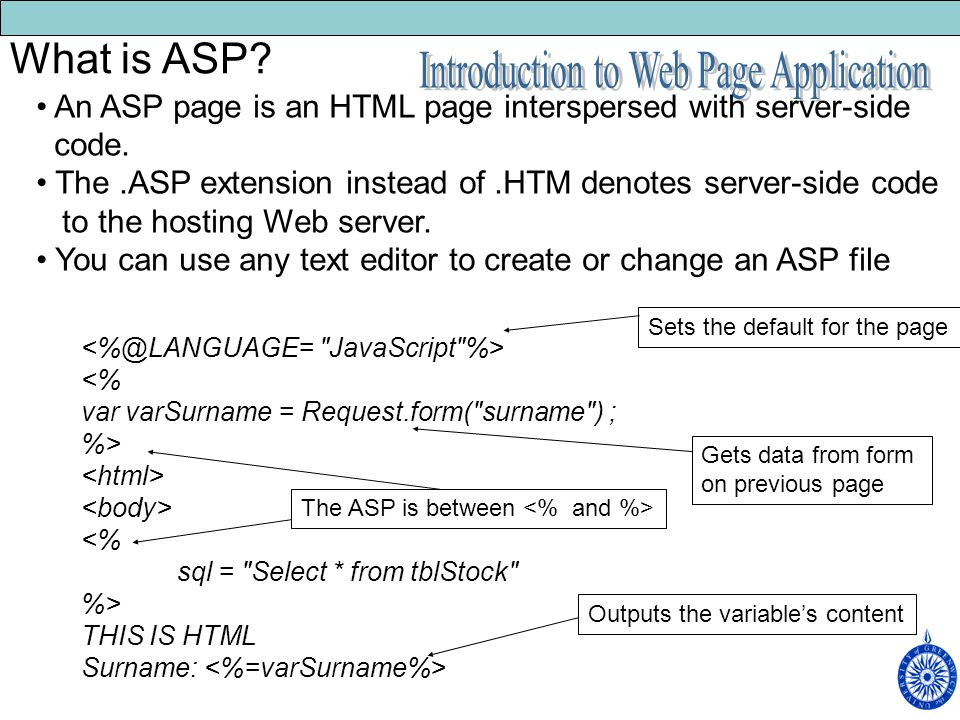 An ASP page is an HTML page interspersed with server-side code.