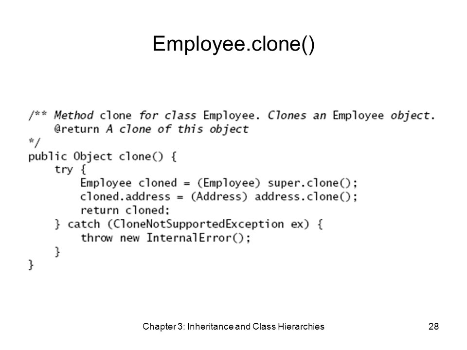 Chapter 3: Inheritance and Class Hierarchies28 Employee.clone()
