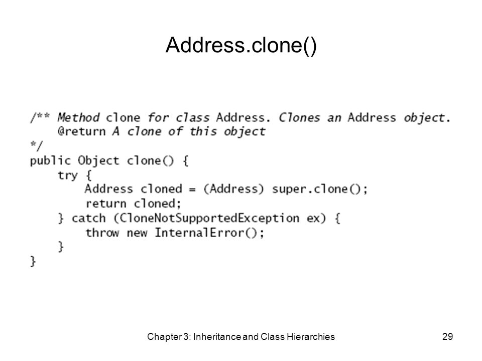 Chapter 3: Inheritance and Class Hierarchies29 Address.clone()