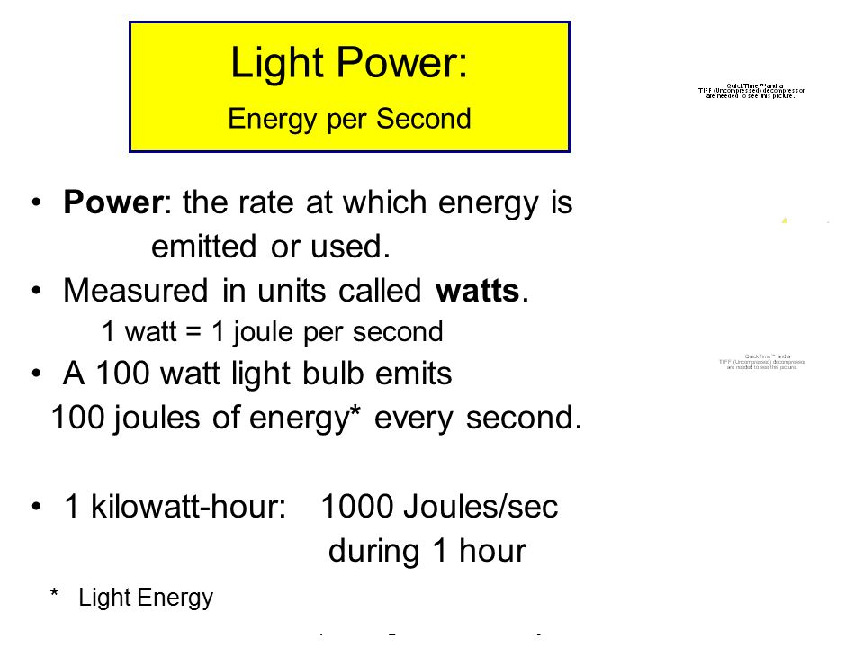 © 2005 Pearson Education Inc., publishing as Addison-Wesley Light Power: Energy per Second Power: the rate at which energy is emitted or used.