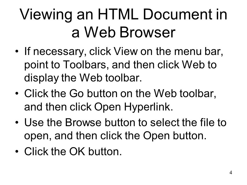 4 Viewing an HTML Document in a Web Browser If necessary, click View on the menu bar, point to Toolbars, and then click Web to display the Web toolbar.