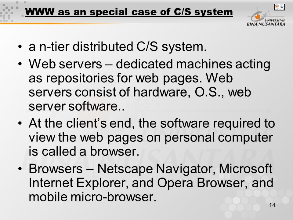 14 WWW as an special case of C/S system a n-tier distributed C/S system.