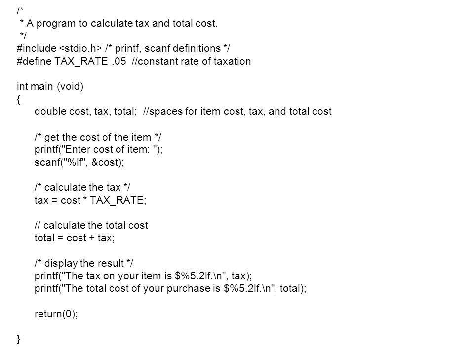/* * A program to calculate tax and total cost.
