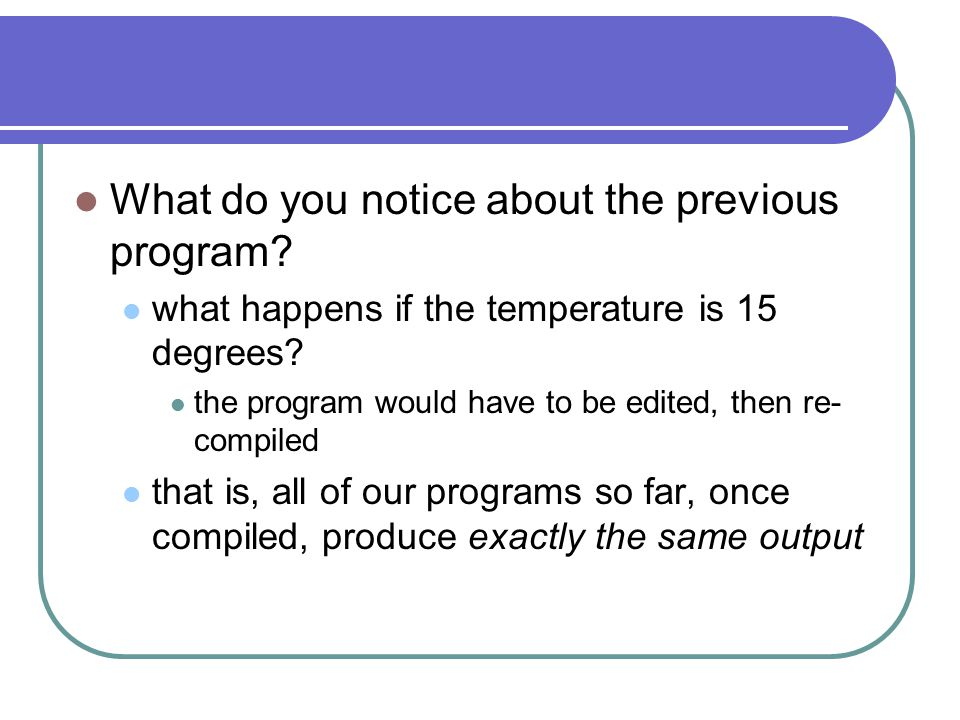 What do you notice about the previous program. what happens if the temperature is 15 degrees.