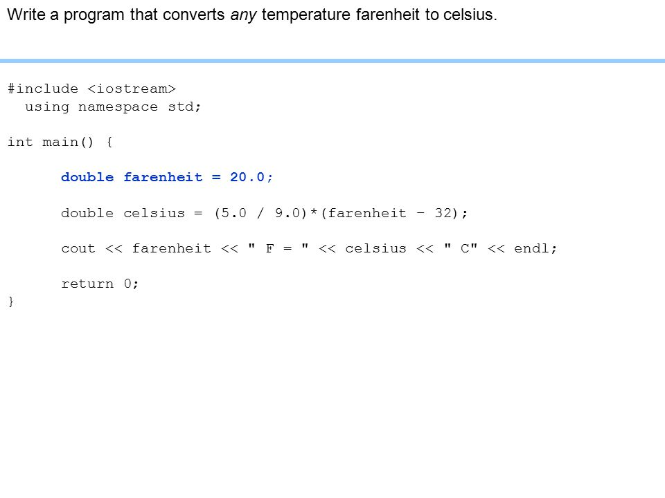 Write a program that converts any temperature farenheit to celsius.