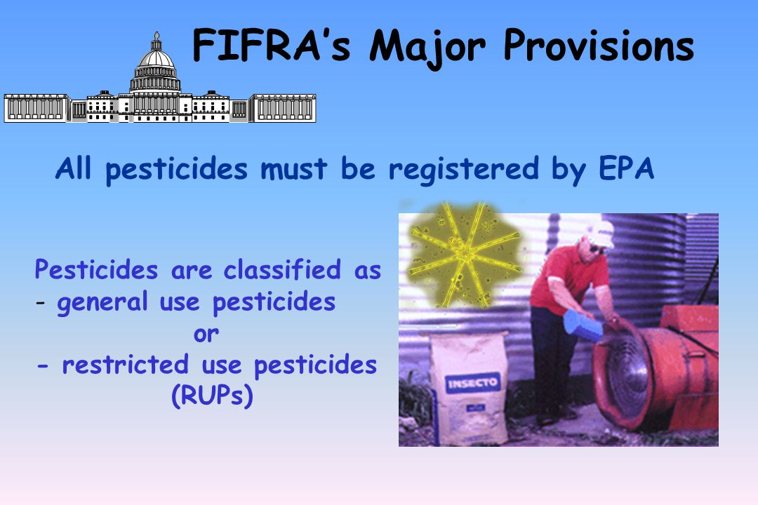 FIFRA's Major Provisions use transportation storage disposal of pesticides State can enact standards that exceed federal standards