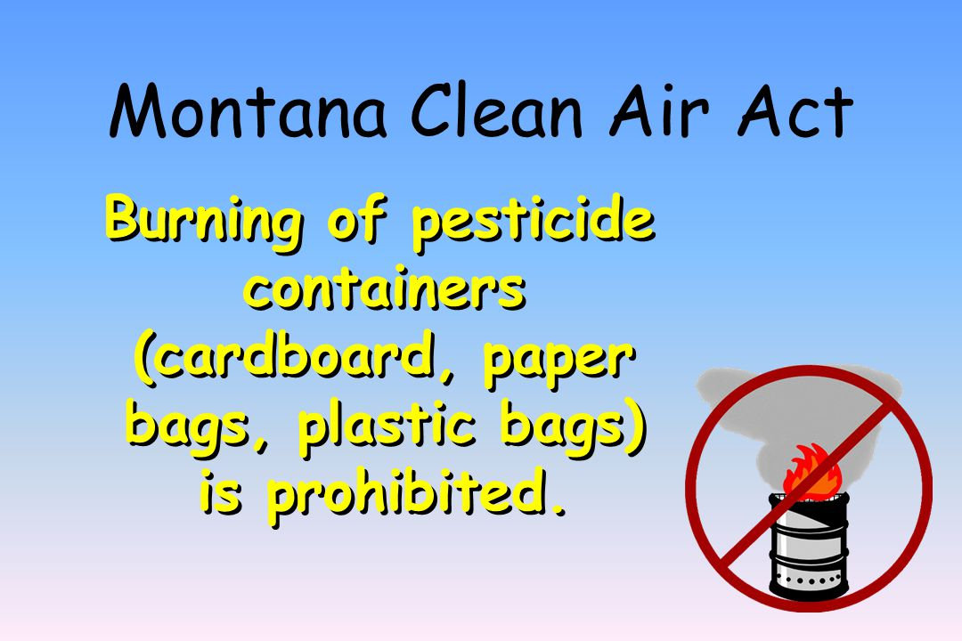 Montana Water Quality Act It is unlawful to pollute any state waters, or to place anything in a location that will cause pollution of state waters.
