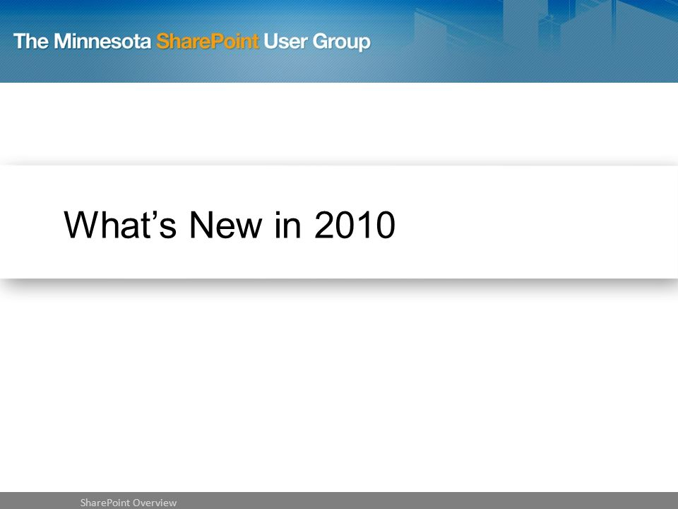 What's New in 2010 SharePoint Overview