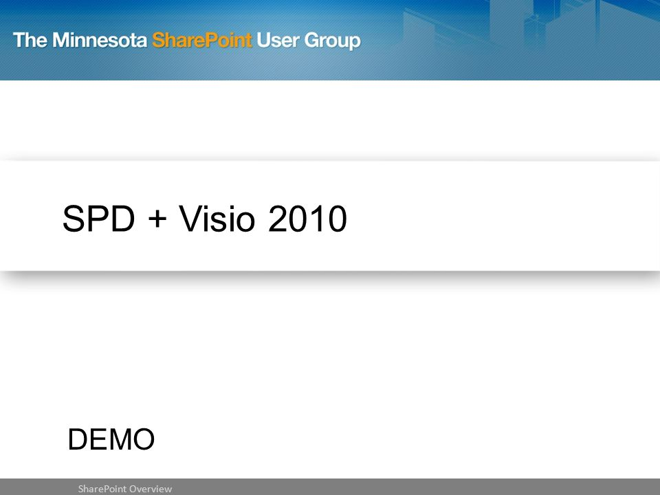 SPD + Visio 2010 SharePoint Overview DEMO