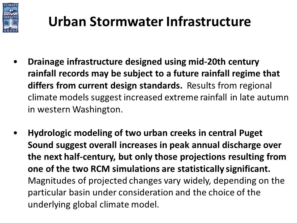 Urban Stormwater Infrastructure Drainage infrastructure designed using mid-20th century rainfall records may be subject to a future rainfall regime that differs from current design standards.
