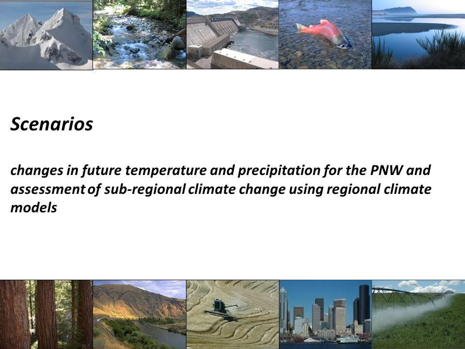 Scenarios changes in future temperature and precipitation for the PNW and assessment of sub-regional climate change using regional climate models