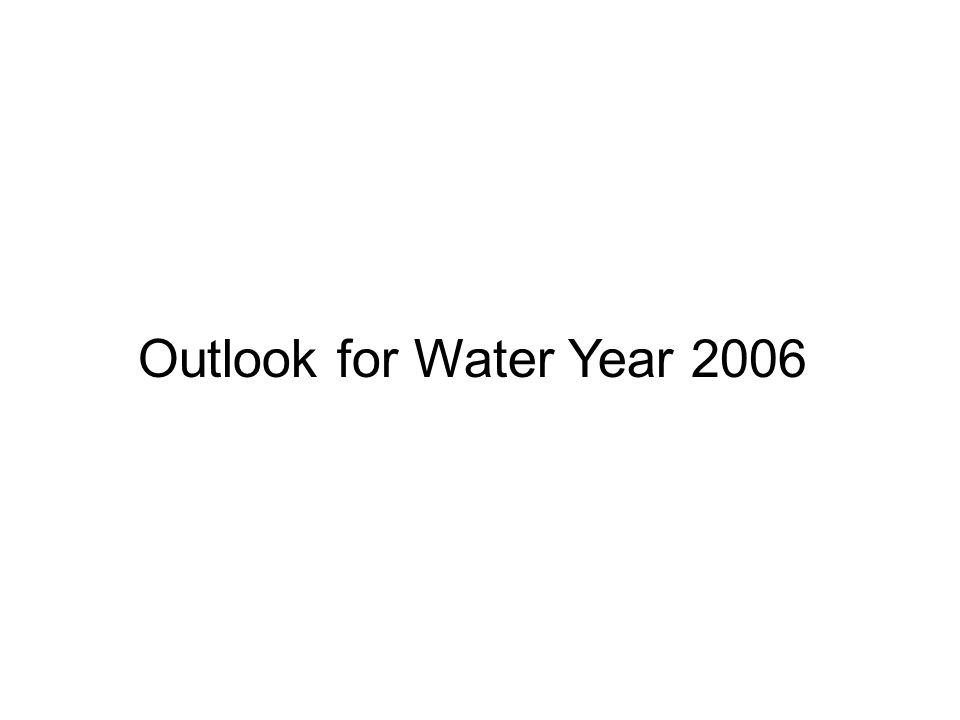 Outlook for Water Year 2006