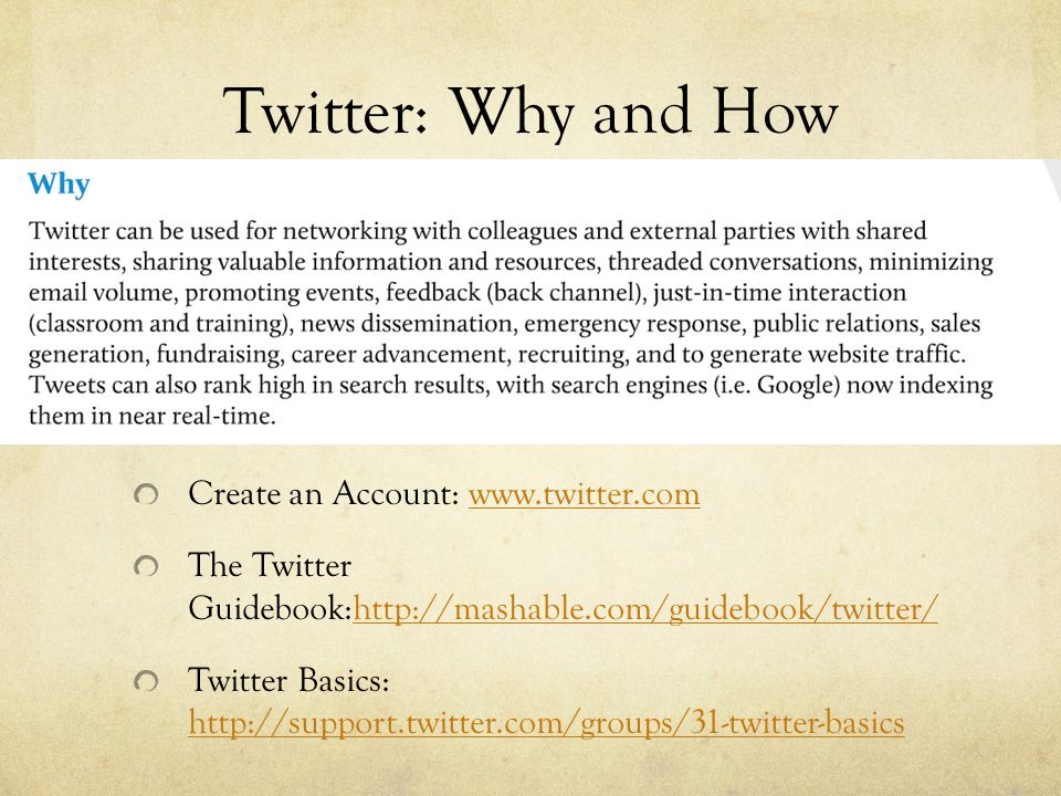 Twitter: Why and How Create an Account:   The Twitter Guidebook:  Twitter Basics: