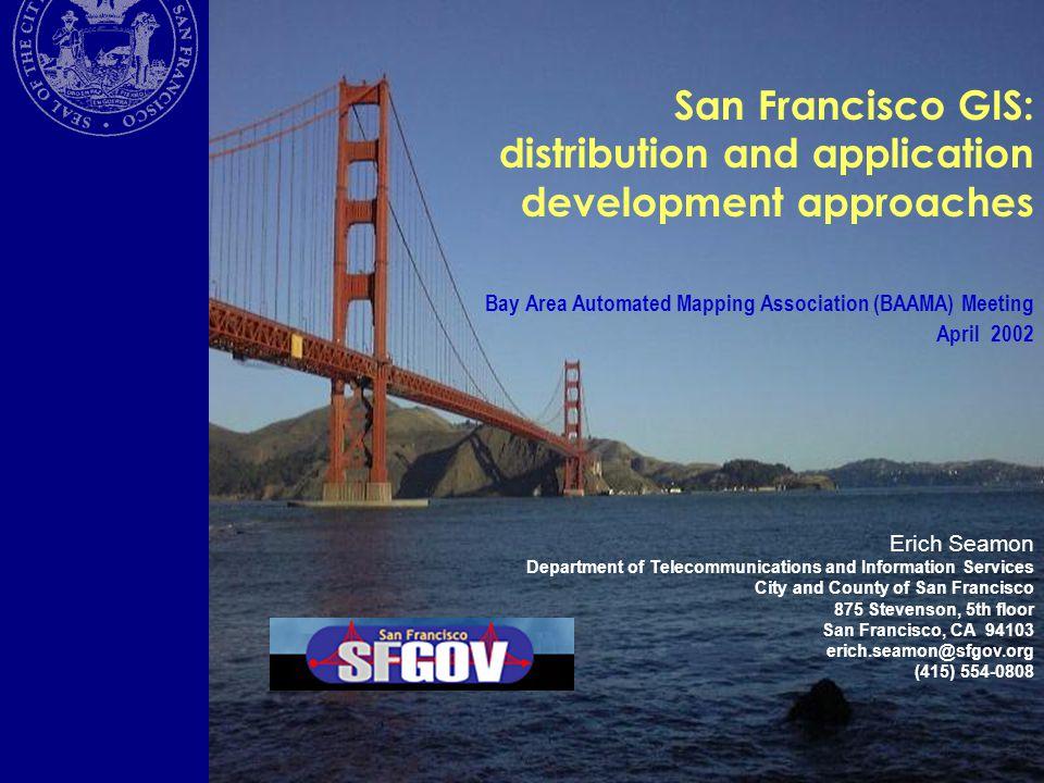 San Francisco GIS: distribution and application development