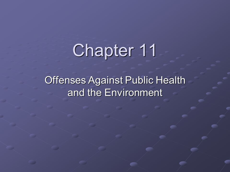 Chapter 11 Offenses Against Public Health and the Environment