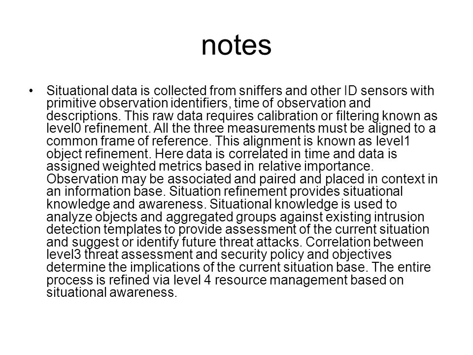 notes Situational data is collected from sniffers and other ID sensors with primitive observation identifiers, time of observation and descriptions.