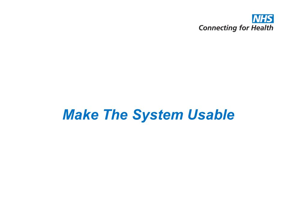 Make The System Usable