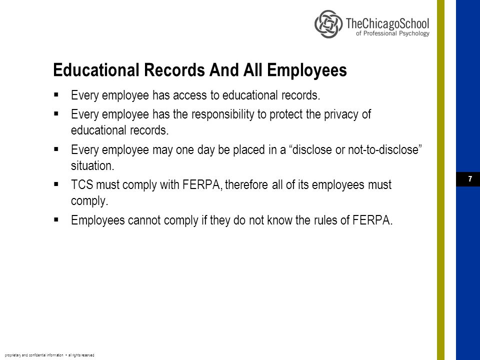 proprietary and confidential information ▪ all rights reserved 7 Educational Records And All Employees  Every employee has access to educational records.