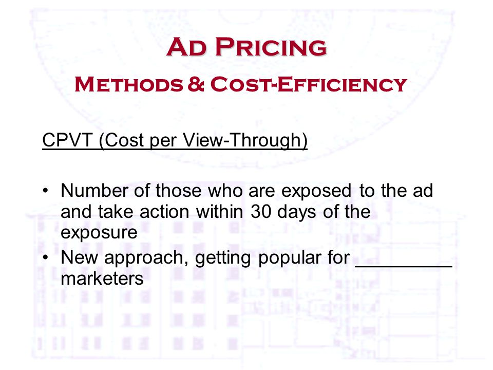 CPVT (Cost per View-Through) Number of those who are exposed to the ad and take action within 30 days of the exposure New approach, getting popular for _________ marketers