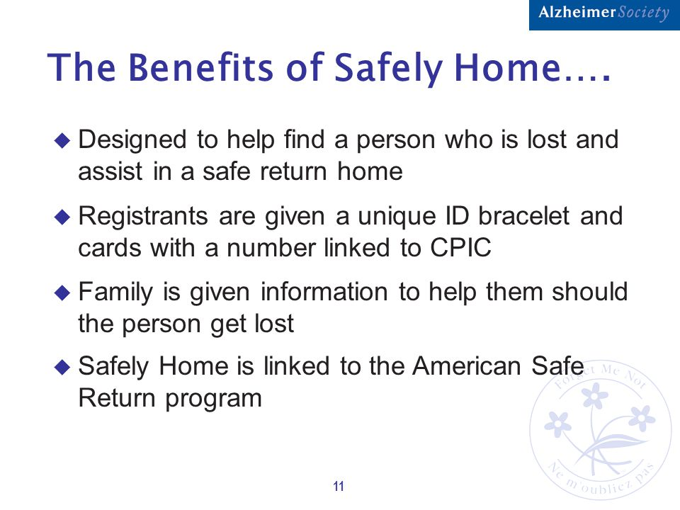 11 The Benefits of Safely Home….