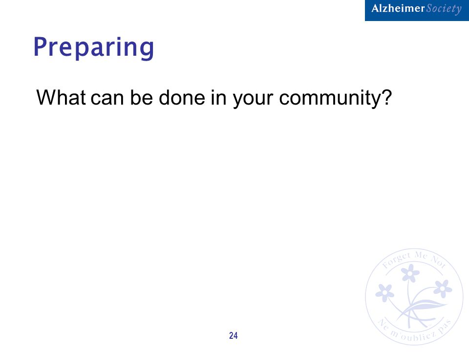 24 Preparing What can be done in your community