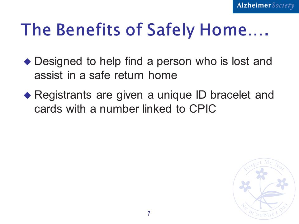 7 The Benefits of Safely Home….